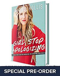 Special Pre-Order: Girl, Stop Apologizing: A Shame-Free Plan for Embracing and Achieving Your Goals (Release Date March 12, 2019)